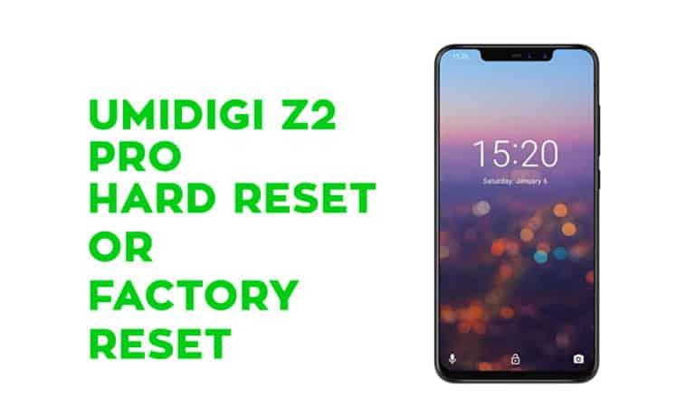 Umidigi Z2 pro Hard Reset or Factory Reset