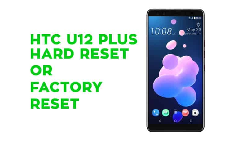 HTC U12 plus Hard Reset or Factory Reset