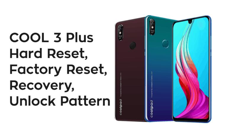 COOL 3 Plus Hard Reset Factory Reset Recovery Unlock Pattern