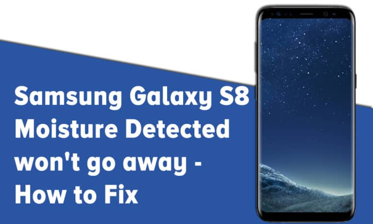 Samsung Galaxy S8 Moisture Detected