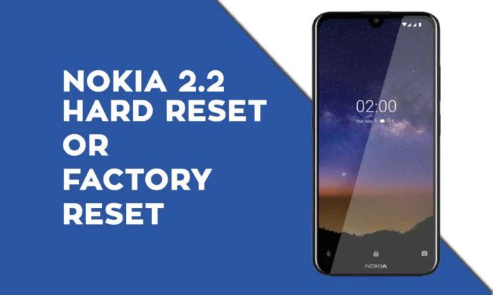 Nokia 2.2 Hard Reset or Factory Reset