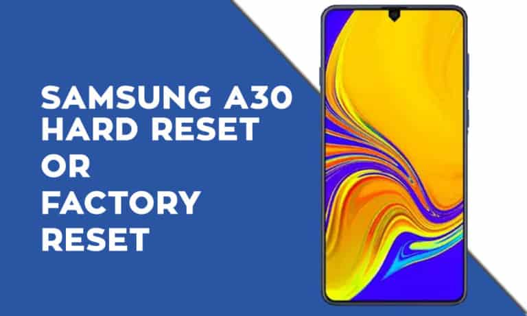 Samsung A30 Hard Reset or Factory Reset