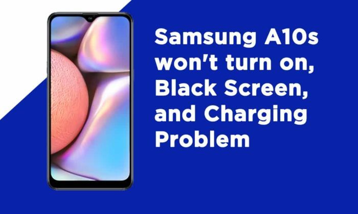 Samsung A10s Black Screen Charging Problem