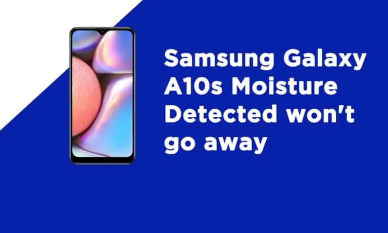 Samsung A10s Moisture Detected