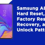 Samsung A8s Hard Reset, Factory Reset, Recovery, and Unlock Pattern
