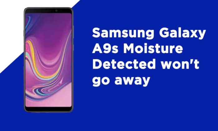 Samsung A9s Moisture Detected