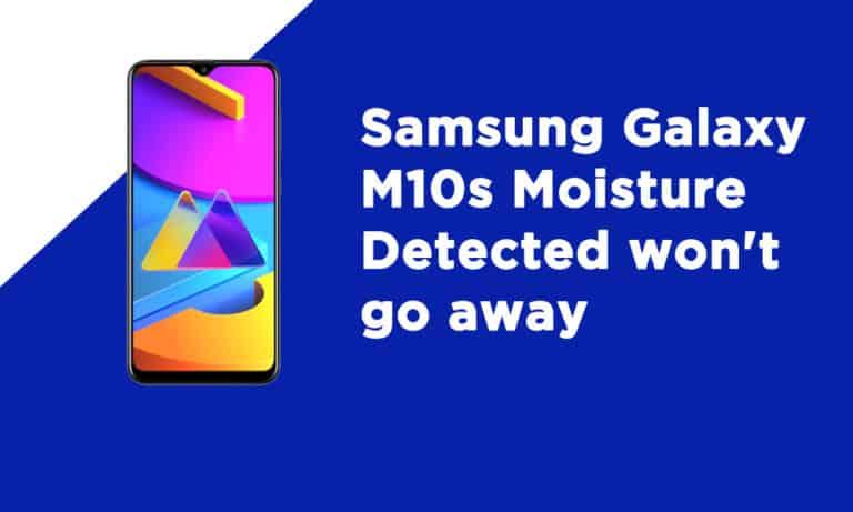 Samsung M10s Moisture Detected