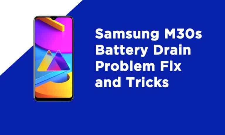 Samsung M30s Battery Drain Problem Fix