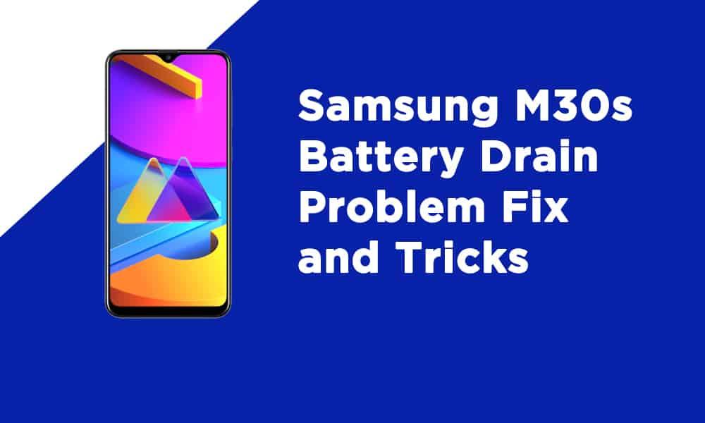 Samsung M30s Battery Drain Problem Fix and Tricks