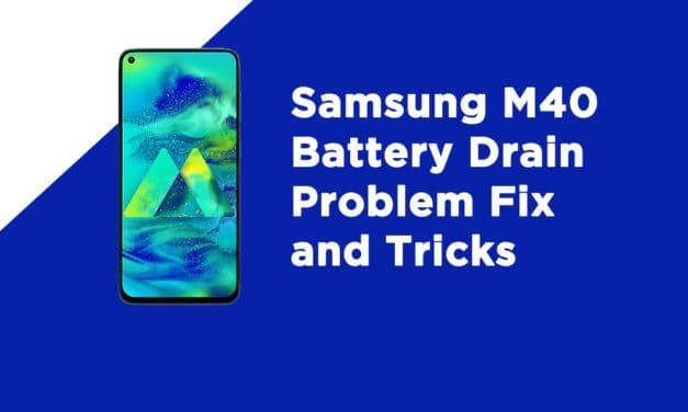 Samsung M40 Battery Drain Problem Fix and Tricks