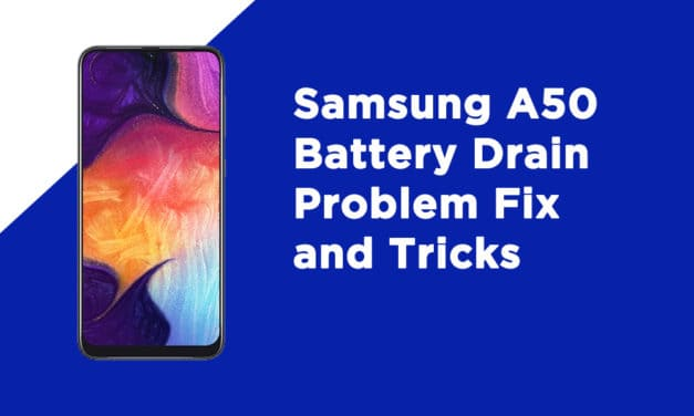 Samsung A50 Battery Drain Problem Fix and Tricks