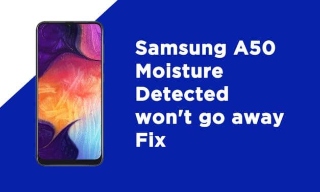Samsung A50 Moisture Detected won't go away Fix