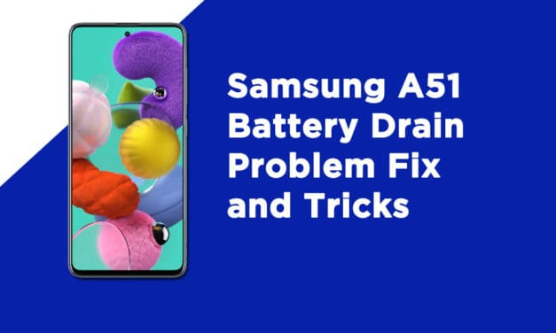 Samsung A51 Battery Drain Problem Fix and Tricks