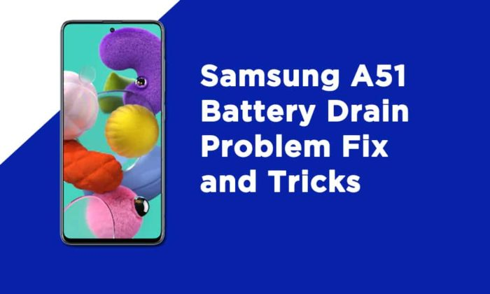 Samsung A51 Battery Drain Problem Fix