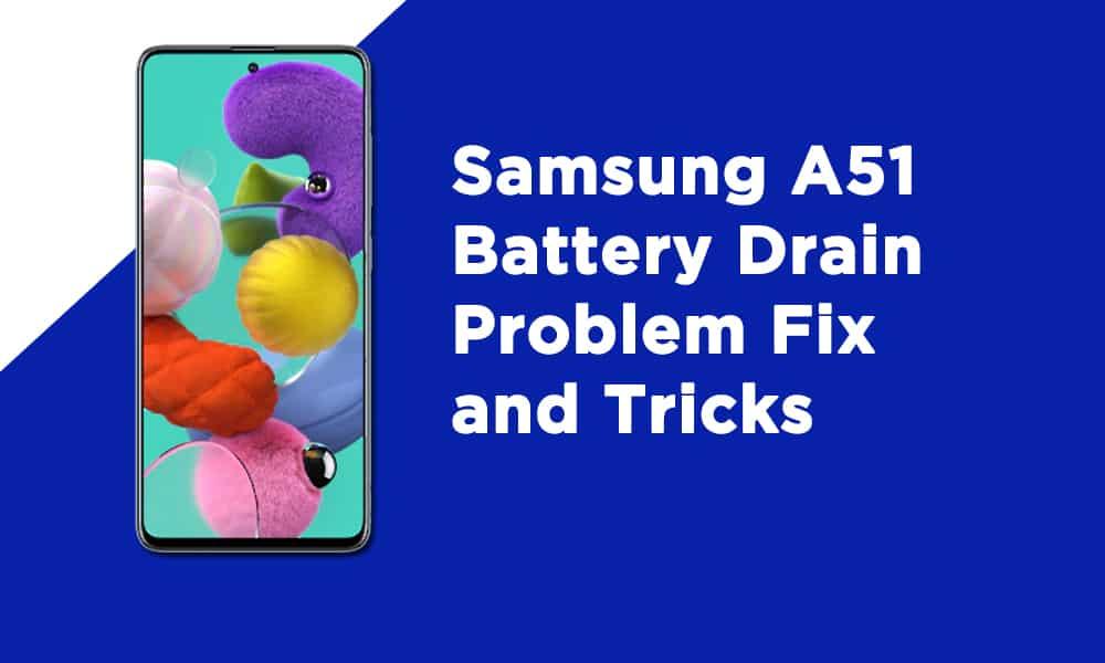 Samsung A51 Battery Drain Problem Fix and Tricks