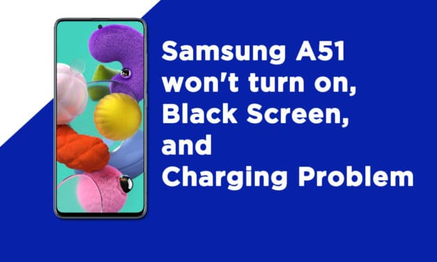 Samsung A51 won't turn on, Black Screen, and Charging Problem