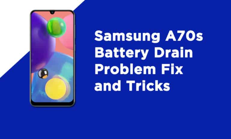 Samsung A70s Battery Drain Problem Fix