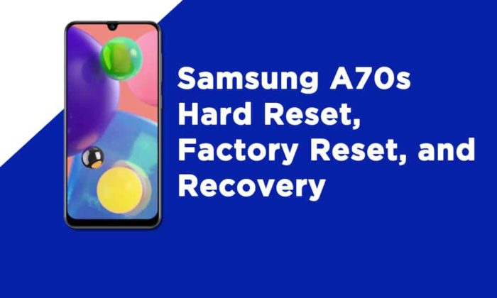 Samsung A70s Hard Reset