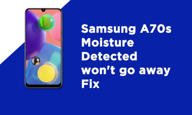 Samsung A70s Moisture Detected won't go away Fix