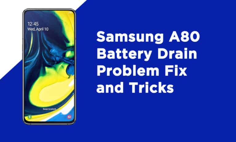 Samsung A80 Battery Drain Problem
