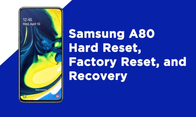 Samsung A80 Hard Reset, Factory Reset, and Recovery