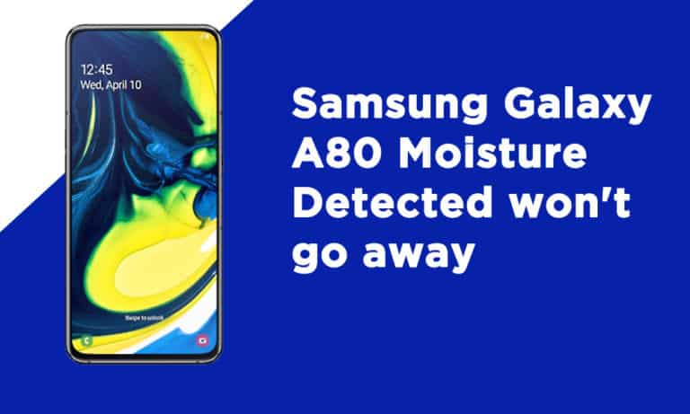 Samsung A80 Moisture Detected