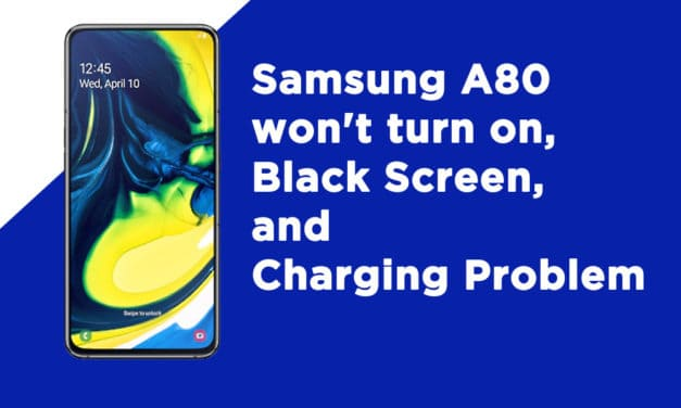 Samsung A80 won't turn on, Black Screen, and Charging Problem