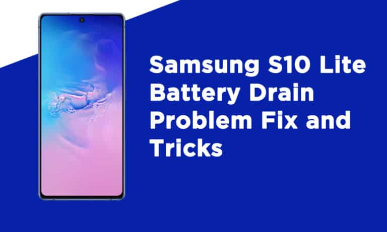 Samsung S10 Lite Battery Drain Problem Fix