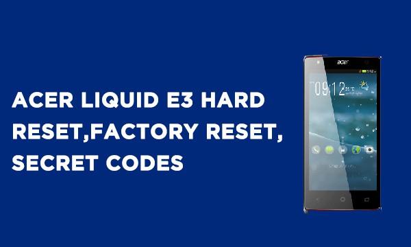 ACER Liquid E3 Hard Reset