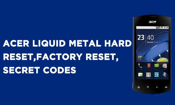 ACER Liquid Metal Hard Reset