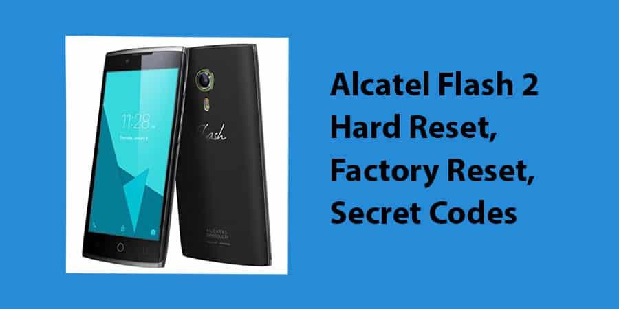 Alcatel Flash 2 Hard Reset