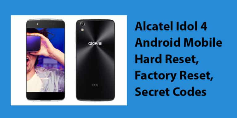 Alcatel Idol 4 Android Mobile Hard Reset
