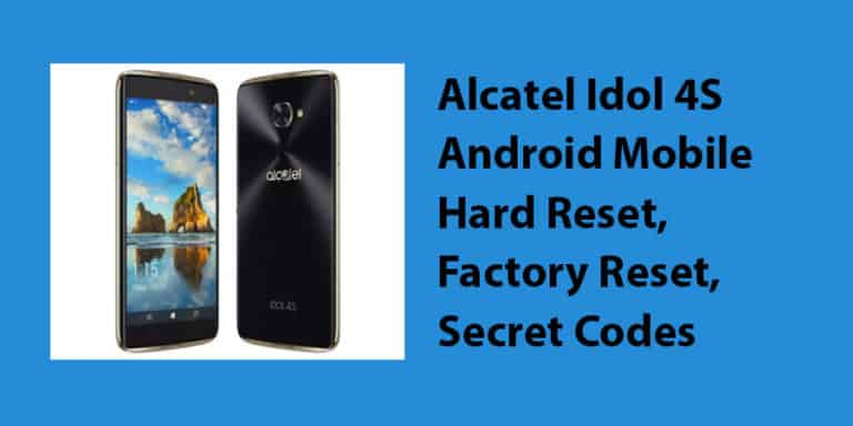 Alcatel Idol 4S Android Mobile Hard Reset