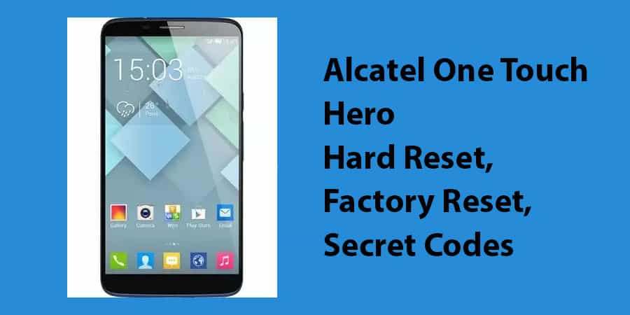 Alcatel One Touch Hero Hard Reset