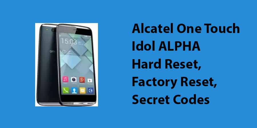 Alcatel One Touch Idol ALPHA Hard Reset
