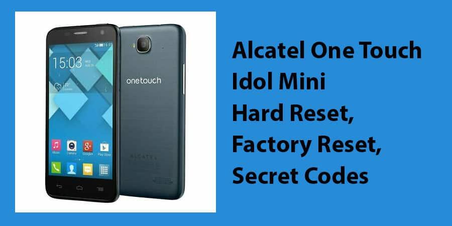 Alcatel One Touch Idol Mini Hard Reset