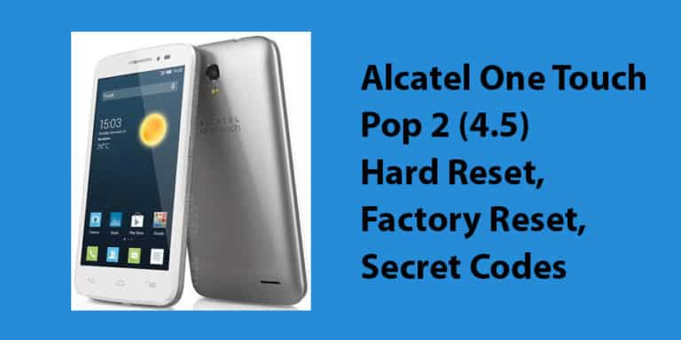 Alcatel One Touch Pop 2 (4.5) Hard Reset