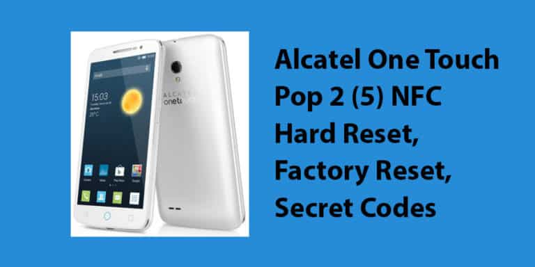 Alcatel One Touch Pop 2 (5) NFC Hard Reset