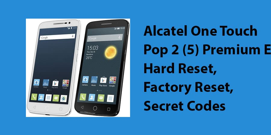 Alcatel One Touch Pop 2 (5) Premium Edition Hard Reset