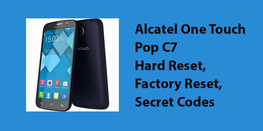Alcatel One Touch Pop C7 Hard Reset