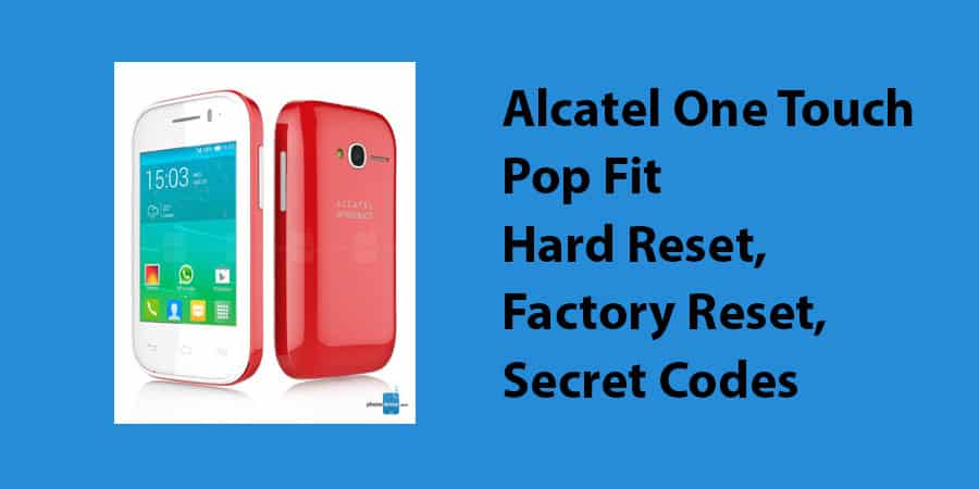 Alcatel One Touch Pop Fit Hard Reset