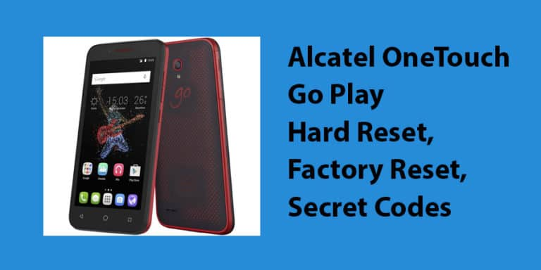 Alcatel OneTouch Go Play Hard Reset