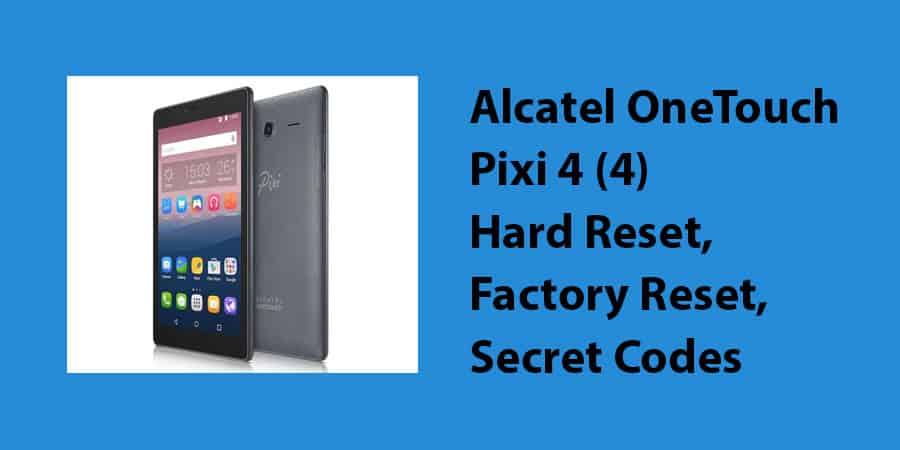Alcatel OneTouch Pixi 4 (4) Hard Reset