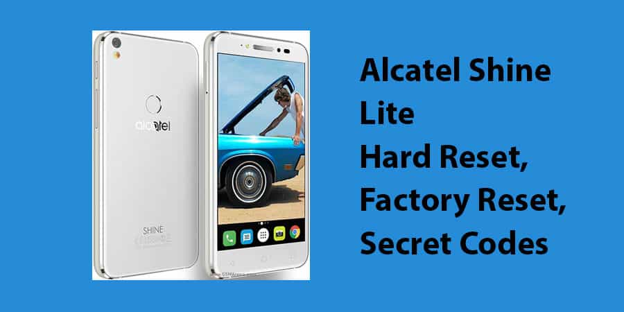 Alcatel Shine Lite Hard Reset