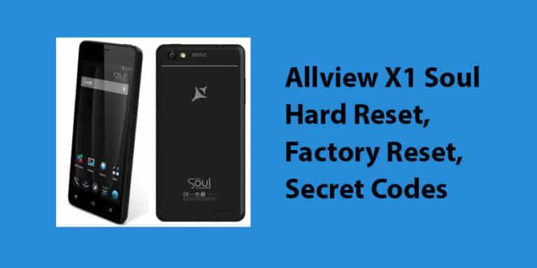Allview X1 Soul Hard Reset